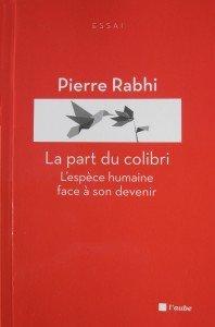 La part du colibri - Livre - Pierre Rabhi, 2009 dans 4.3.....La part du Colibri La-part-du-colibri-LIVRE-198x300